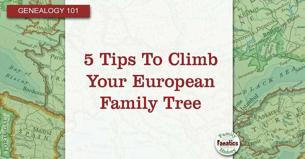European Map with title 5 tips to climb your European Family Tree