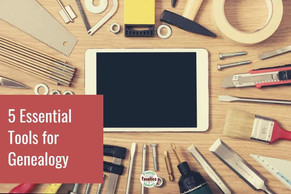5 Truly Essential Tools for Family History