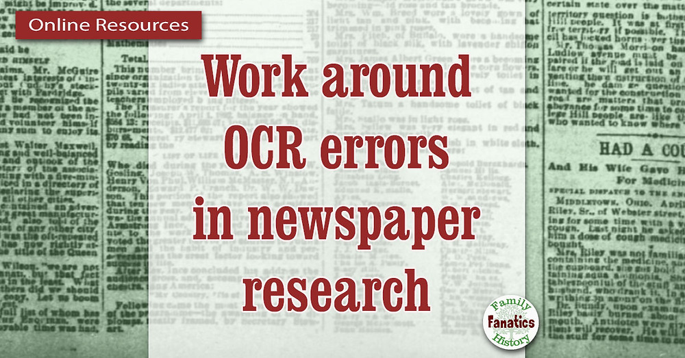 Newspaper in genealogy but how to work around OCR errors