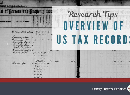 Genealogy Research in US Tax Records: A Basic Overview of This Awesome Records