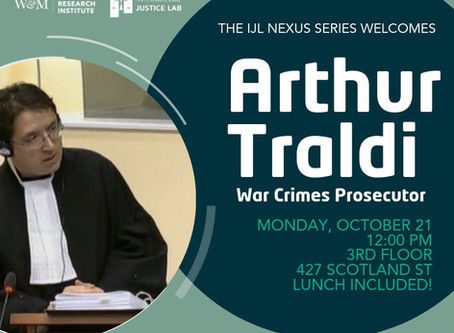 IJL Nexus Series welcomes Arthur Traldi, war crimes prosecutor