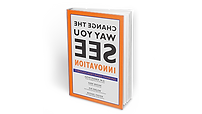 Change The Way You See Innovation Book
