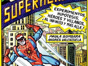 """Recomendado: """"Ciencia y Superheroes"""" por Bombara P. & Valenzuela A."""