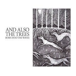 And Also The Trees