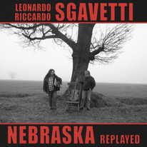 Nebraska Replayed / Leonardo e Riccardo Sgavetti