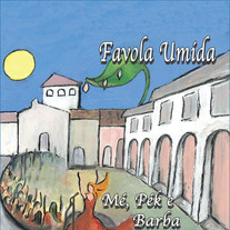 Mè, Pèk e Barba / Favola Umida