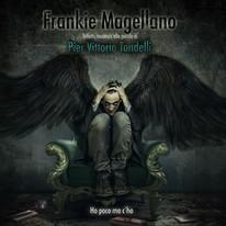 Frankie Magellano / Ho poco ...