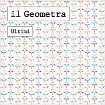 Il Geometra / Ultimi