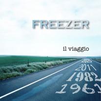 Freezer / Il Viaggio
