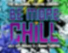 BeMoreChill_V3.jpg