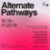 Alernate Pathways Exhibition 10.16.19 -