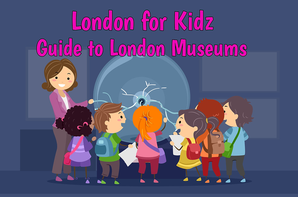 best museums in London for kids