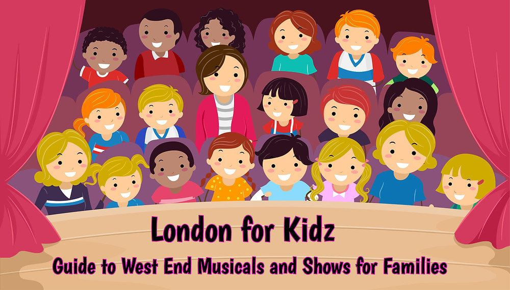 West End musicals and shows for families