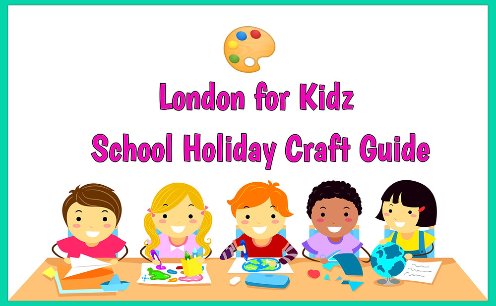 guide to school holiday craft ideas