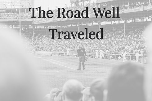The Road Well Traveled
