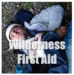 Wilderness & Remote First Aid!