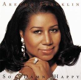 Aretha Franklin - So Damn Happy