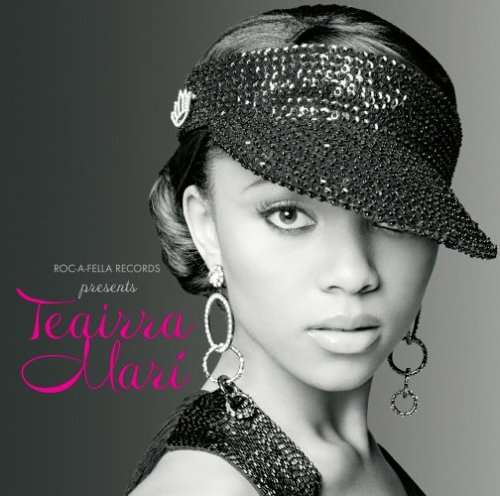 Teairra Mari-Roc-A-Fella Records Presents
