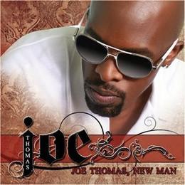 Joe - Joe Thomas, New Man