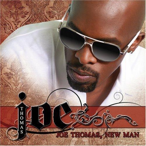 Joe - Joe Thomas, The New Man