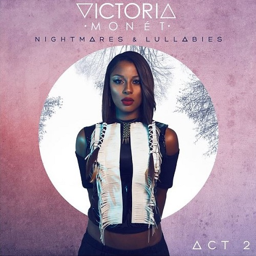 Victoria Monet-Nightmares and Lullabies Act 2
