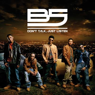 B5 - Don't Talk Just Listen