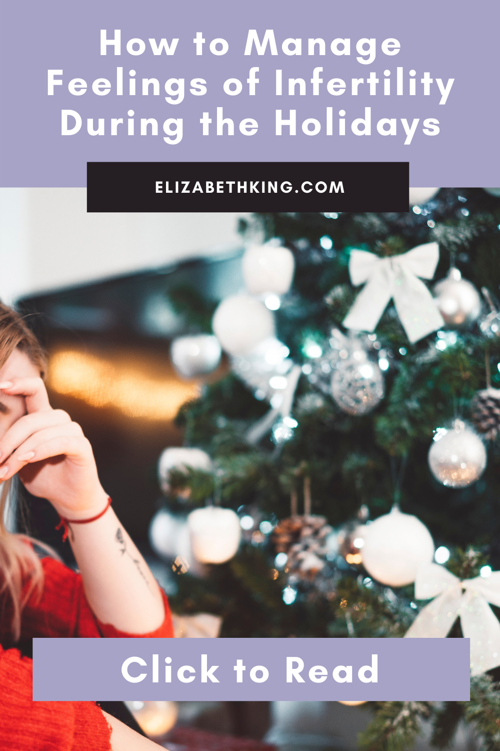 How to Manage Feelings of Infertility During the Holidays | ElizabethKing.com