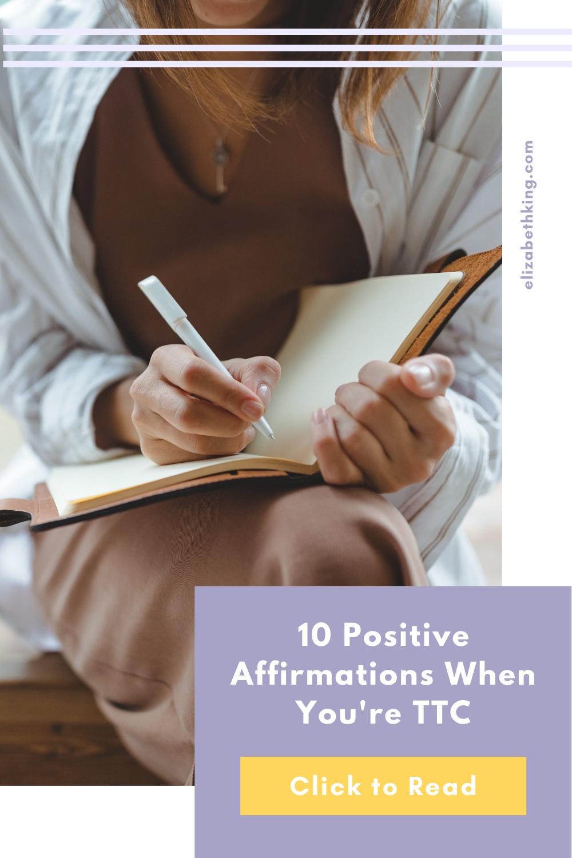 10 Positive Affirmations When You're TTC | ElizabethKing.com