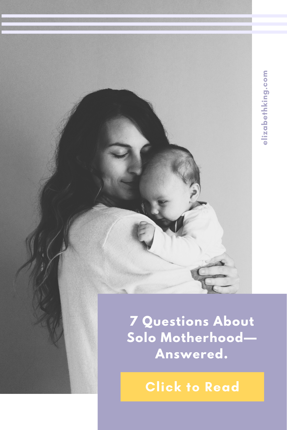 7 Questions About Solo Motherhood—Answered. | ElizabethKing.com