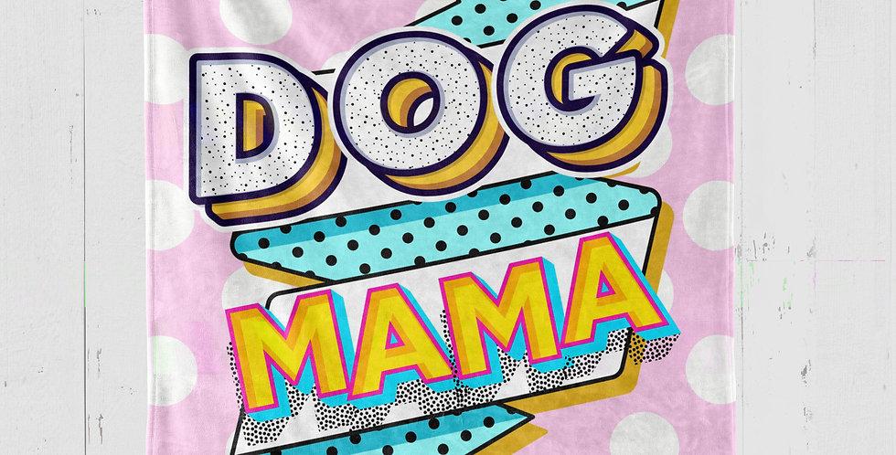 DOG MAMA PLUSH or SHERPA BLANKET