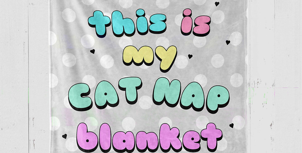 'THIS IS MY CAT NAP BLANKET' Plush Minky