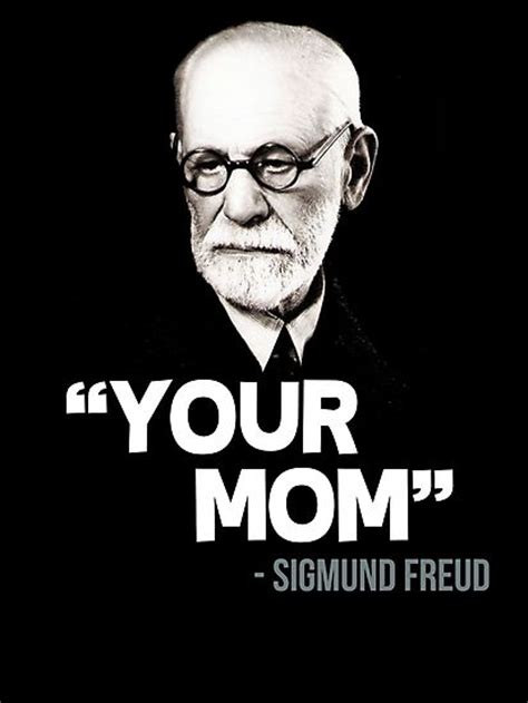 Freud - your mom