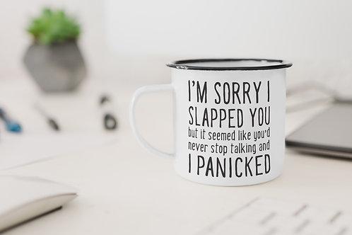 Sorry I Slapped You Enamel Mug