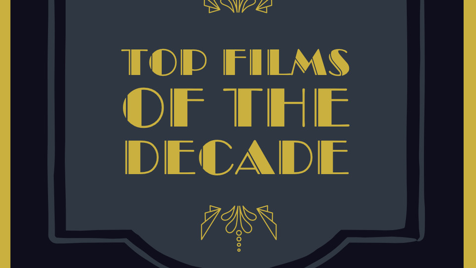 Gordon's Top Films of the Decade!