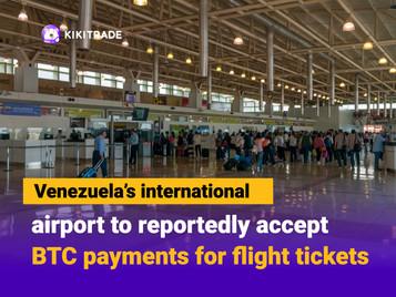 Venezuelan international airport to accept Bitcoin payments: Report
