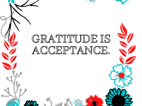 Acceptance and Gratitude