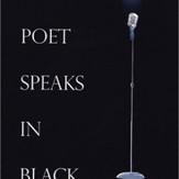 The Poet Speaks in Black