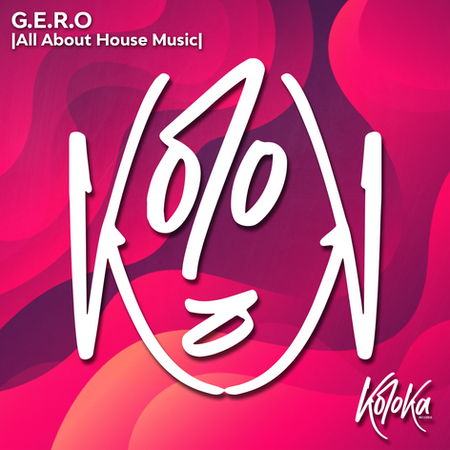 G.E.R.O All about house music