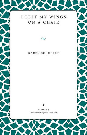 I LEFT MY WINGS ON A CHAIR BY KAREN SCHUBERT