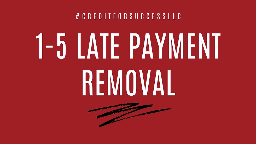 1-5 Late payment removal
