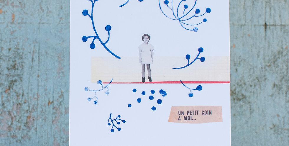 """carte postale """"Un petit coin à moi"""""""