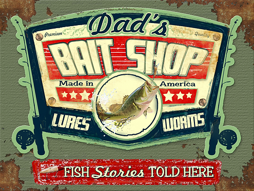 Dad's Bait Shop TIN SIGN.