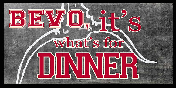 Bevo, it's whats for Dinner.