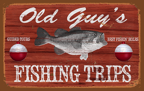 Old Guy's Fishing Trips Tin Sign