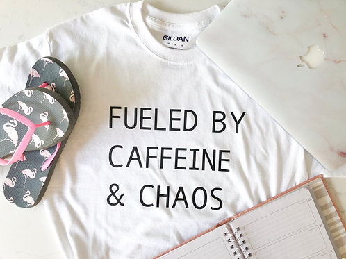 Fueled by Coffee & Chaos Tee