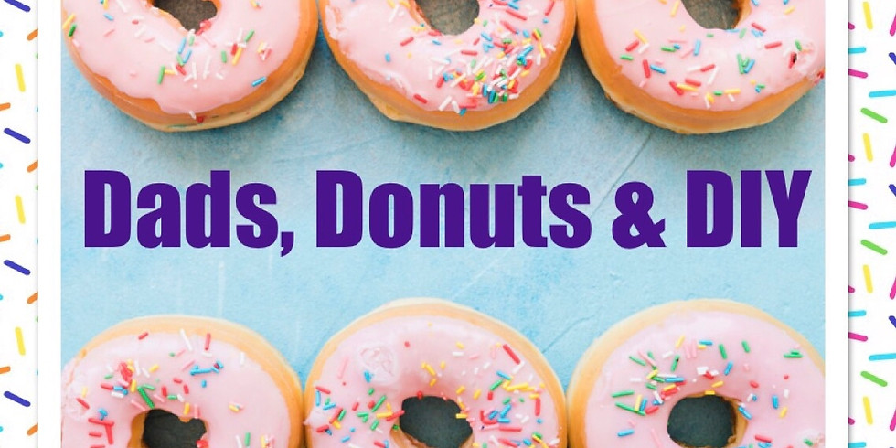 Dad's, Donuts & DIY Father's Day Event
