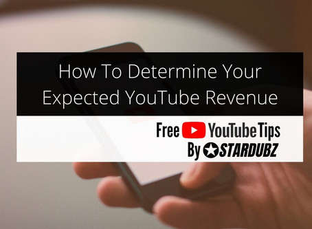 How To Determine Your Expected YouTube Revenue