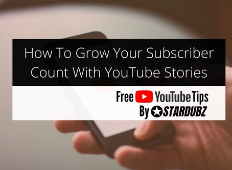 How To Grow Your Subscriber Count With YouTube Stories