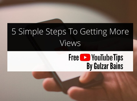 5 Simple Steps To Getting More Views
