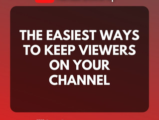 The Easiest Ways To Keep Viewers On Your Channel